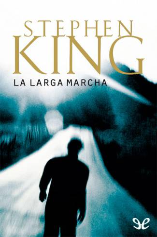 La Larga Marcha (PDF) -Stephen King